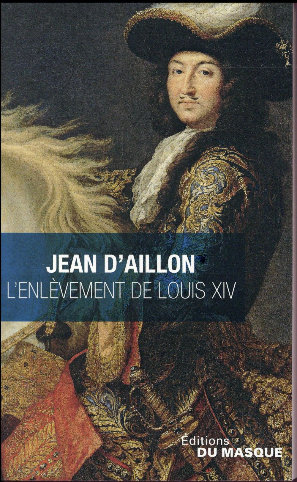 L'ENLEVEMENT DE LOUIS XIV